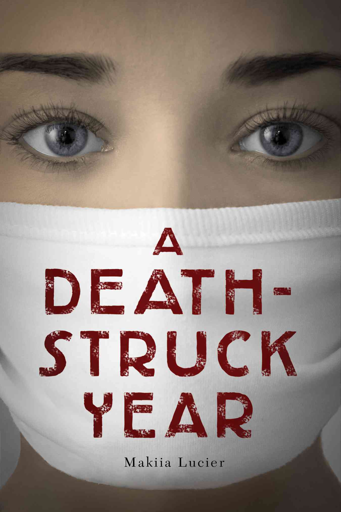 A Death-Struck Year By Lucier, Makiia