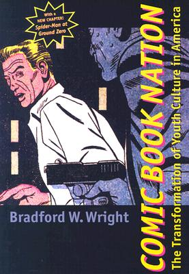 Comic Book Nation By Wright, Bradford W.